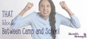 That Week Between Camp and School